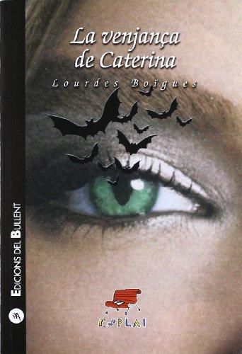9788499040899: La venjança de Caterina (Esplai)