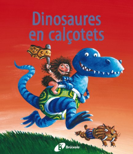 9788499060002: Dinosaures en calcotets / Dinosaurs Love Underpants (Catalan Edition)