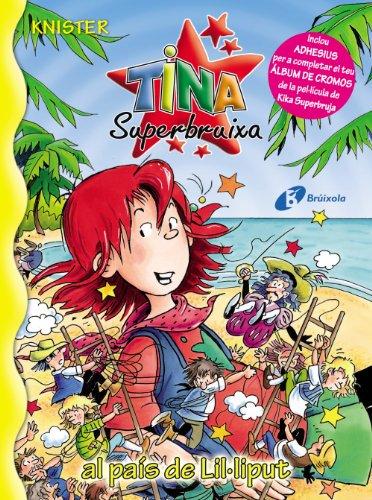 9788499060422: Tina Superbruixa Al Pais De Lil.liput (Bruixola. Tina Superbruixa/ Compass. Tina Superbruixa) (Catalan Edition)