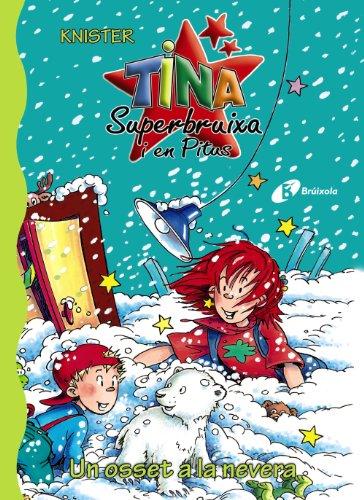 9788499060453: Un Osset a La Nevera / a Bear in the Fridge (Tina Superbruixa I En Pitus) (Catalan Edition)