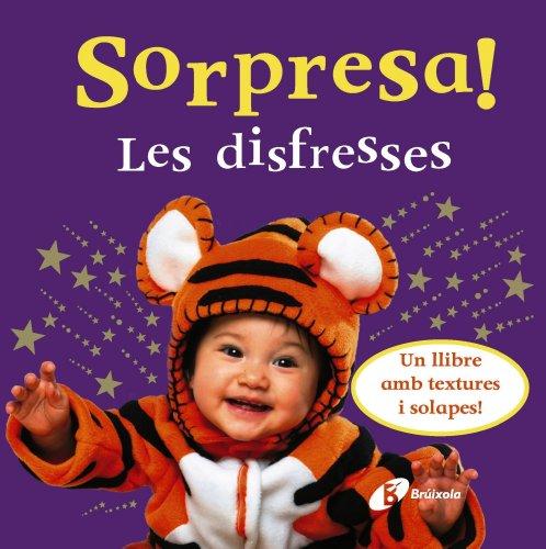 9788499060507: Sorpresa! Les disfresses: Un llibre amb textures i solapes! (Catalá - A Partir De 0 Anys - Llibres Amb Textures - Sorpresa!)