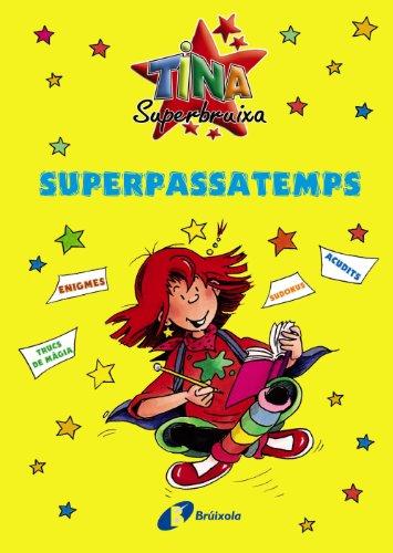 9788499060637: Superpassatemps (Catalá - A Partir De 8 Anys - Personatges - Tina Superbruixa)