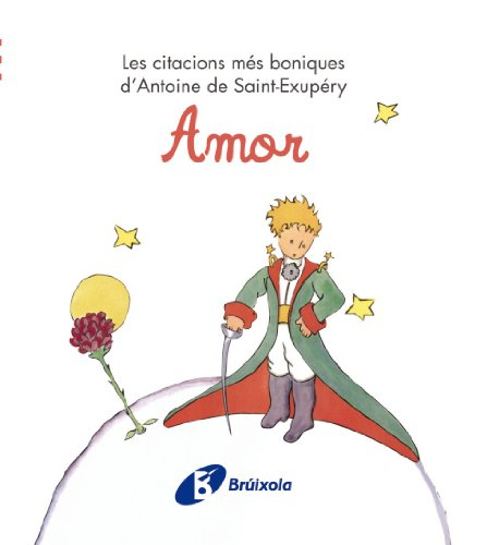 9788499061214: Amor: Les citacions més boniques d ' Antoine de Saint-Exupéry (Catalá - Adults - Llibres Singulars - Antoine De Saint-Exupéry)