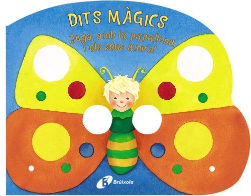 9788499061528: DITS MÀGICS - Juga amb la papallona i els seus amics! (Catalá - A Partir De 0 Anys - Manipulatius (Llibres Per Tocar I Jugar), Pop-Ups - Dits Màgics)