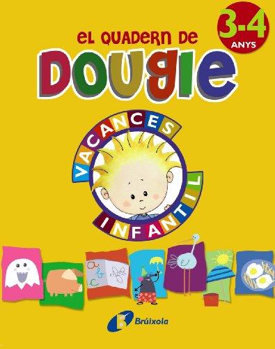 9788499061689: El quadern de Dougie 3-4 anys (Català - Material Complementari - Vacances Educació Infantil) - 9788499061689