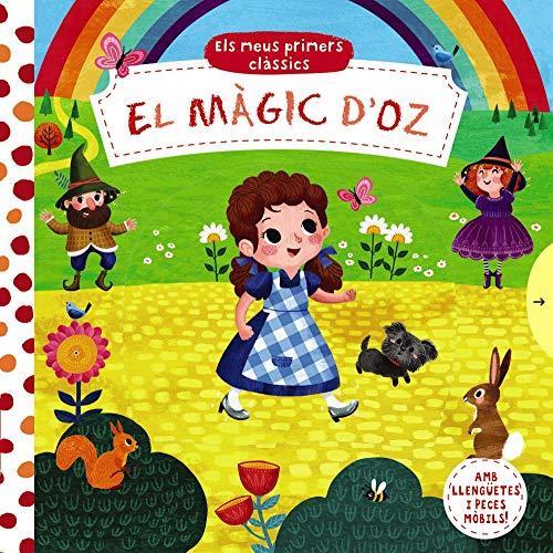 9788499063140: Els meus primers clàssics. El Màgic d'Oz (Catalá - A PARTIR DE 0 ANYS - MANIPULATIUS (LLIBRES PER TOCAR I JUGAR), POP-UPS - Altres llibres)