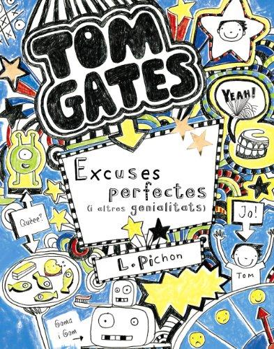 9788499064055: Tom Gates: Excuses perfectes (i altres genialitats) (Catalá - A PARTIR DE 10 ANYS - PERSONATGES I SÈRIES - Tom Gates)