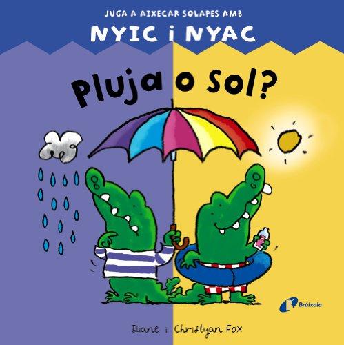 9788499064086: Pluja o sol?: Juga a aixecar solapes amb NYIC i NYAC (Català - Brúixola - Àlbums Il Lustrats)