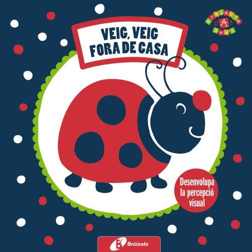 9788499064833: Les Meves Primeres Imatges. Veig, Veig. Fora De Casa (Catalá - A Partir De 0 Anys - Projecte De 0 A 3 Anys - Llibres Sensorials)