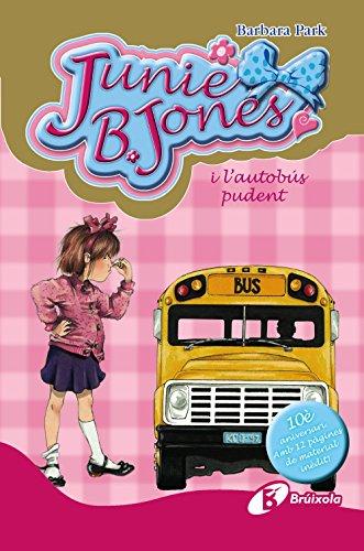 9788499064925: Junie B. Jones i l ' autobús pudent. Edició especial 10è aniversari