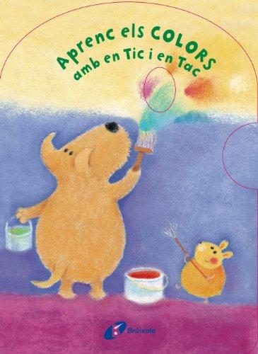 9788499065083: Aprenc Els Colors Amb En Tic I En Tac (Català - Brúixola - Àlbums)