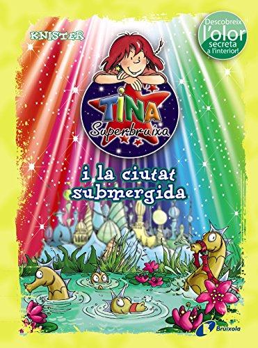 9788499065229: Tina Superbruixa i la ciutat submergida (ed. COLOR)