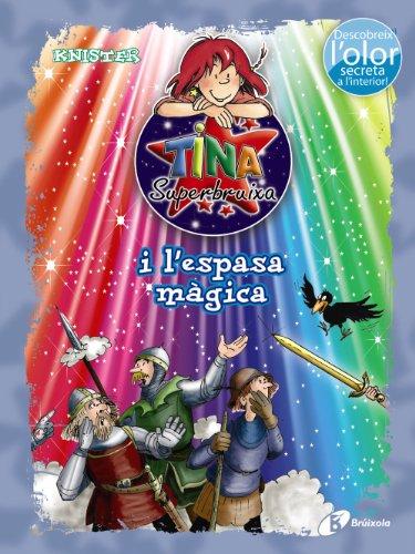 9788499065458: Tina Superbruixa i l ' espasa màgica (ed. COLOR)