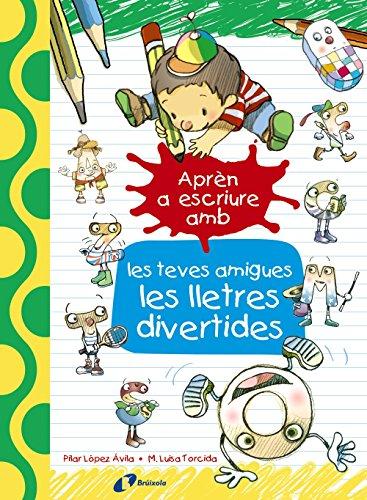 9788499067179: Aprèn a escriure amb les teves amigues les lletres divertides (Catalá - A Partir De 3 Anys - Llibres Didàctics - Les Divertides Aventures De Les Lletres I Els Nombres)