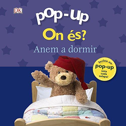 9788499067339: Pop-up. On és? Anem a dormir (Catalá - A Partir De 0 Anys - Manipulatius (Llibres Per Tocar I Jugar), Pop-Ups - Pop-Up On És?)