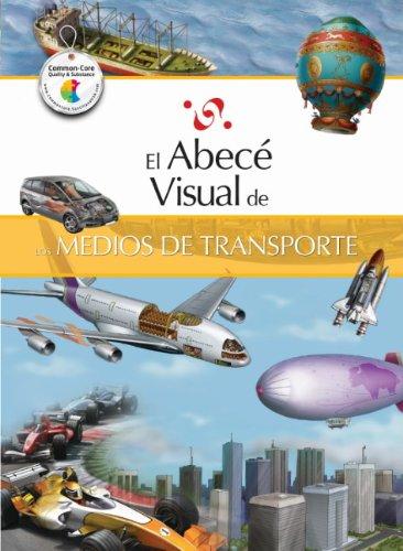 9788499070124: El abecé visual de los medios de transporte (Colección Abecé Visual) (Abece Visual) (Spanish Edition)