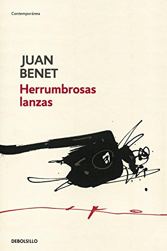 Herrumbrosas lanzas (8499080073) by Juan Benet