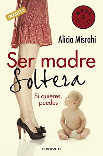 9788499080215: Ser madre soltera/ Being A Single Mother (Spanish Edition)