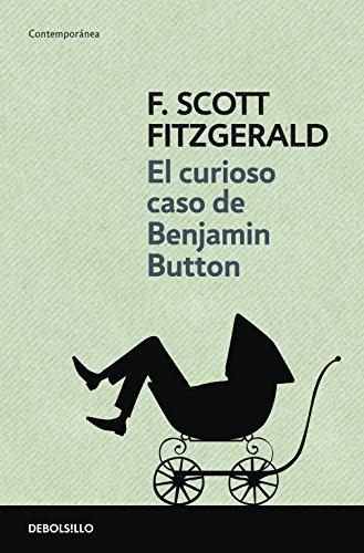 Curioso caso de Benjamin Button/ The Curious: F. Scott Fitzgerald