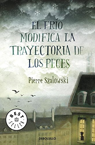 9788499081274: El frio modifica la trayectoria de los peces / The Cold Modifies the Fishes Path (Spanish Edition)