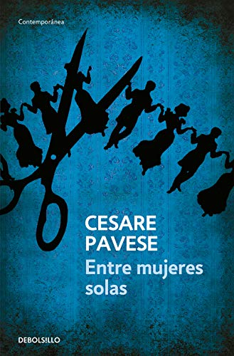 Entre mujeres solas / Among Women Only: Cesare Pavese