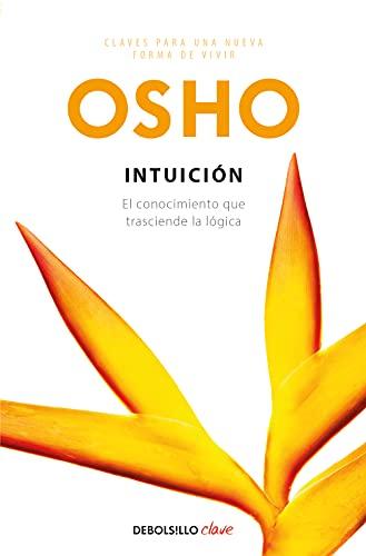 9788499081410: Intuicion. El conocimiento que trasciende la logica (Spanish Edition)