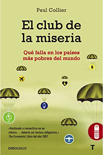 9788499082257: El club de la miseria / The Bottom Billion: Que falla en los paises mas pobres del mundo / Why the Poorest Countries Are Failing and What Can Be Done About It (Spanish Edition)