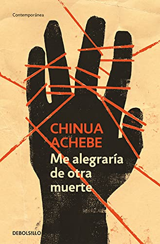 Me alegraria de otra muerte / No Longer at Ease (Spanish Edition) (8499082637) by Achebe, Chinua