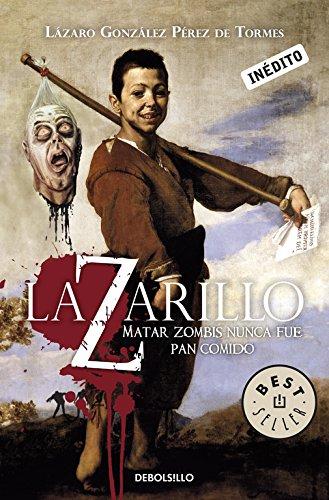 9788499082974: Lazarillo Z: Matar zombis nunca fue pan comido (BEST SELLER)