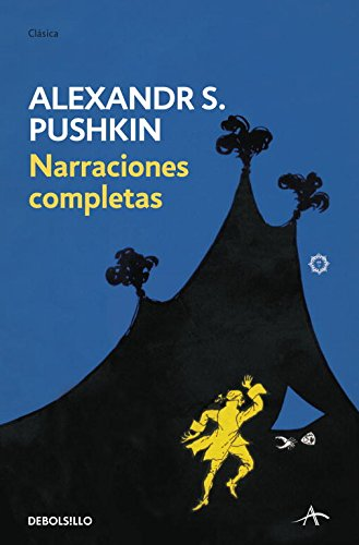 Narraciones Completas / Complete stories (Spanish Edition) (849908298X) by Pushkin, Aleksandr Sergeevich
