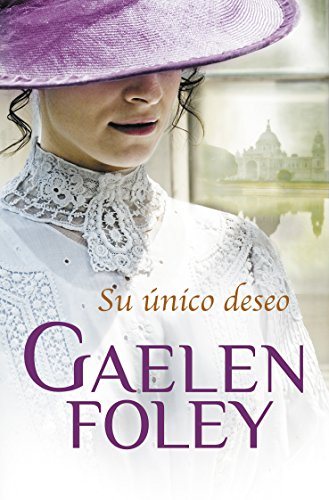 Su unico deseo / Her Only Desire (Spanish Edition) (8499083390) by Foley, Gaelen