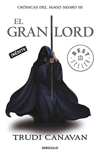 El gran Lord / The High Lord (Trilogia Del Mago Negro / Black Magician Trilogy) (Spanish Edition) (8499083404) by Trudi Canavan