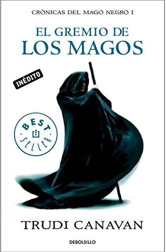 9788499083445: El gremio de los magos / The Magicians' Guild (Cronicas Del Mago Negro / Black Magician Trilogy) (Spanish Edition)