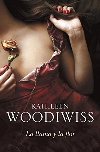 La llama y la flor / The Flame and the Flower (Spanish Edition) (8499083617) by Kathleen E. Woodiwiss