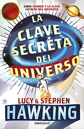 9788499083728: La clave secreta del universo (La clave secreta del universo 1): Una maravillosa aventura por el cosmos (BEST SELLER)