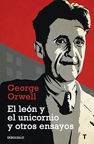 9788499083889: El leon y el unicornio y otros ensayos / The Lion and the Unicorn and Other Essays (Spanish Edition)