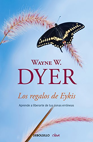 9788499084008: Los regalos de Eykis / Gifts from Eykis: Aprende a liberarte de tus zonas erróneas / Learn How to Get Rid of Your Erroneous Zones (Spanish Edition)