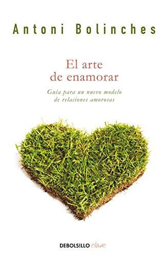 9788499084022: El arte de enamorar: Un nuevo modelo de relaciones amorosas (CLAVE)