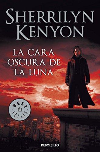 9788499085753: La cara oscura de la luna / Dark Side of The Moon (Los Cazadores Oscuros / Dark-Hunters) (Spanish Edition)