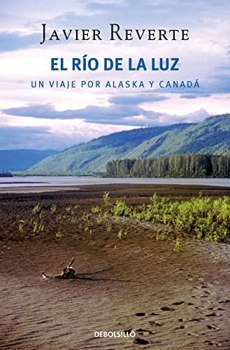 9788499085784: El río de la luz: Un viaje por Alaska y Canadá (BEST SELLER)