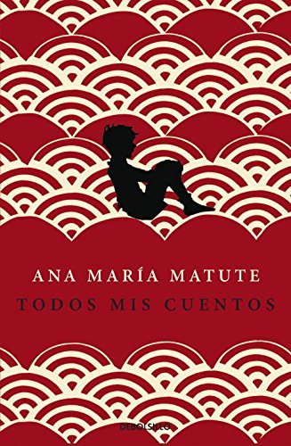 Todos mis cuentos / All My Stories (Spanish Edition): Matute, Ana Maria