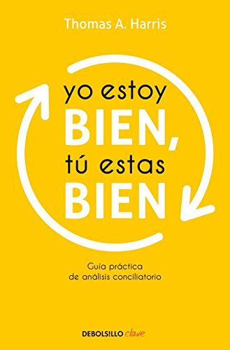 9788499086125: Yo estoy bien, tu estas bien / I'm Ok, You're Ok (Spanish Edition)