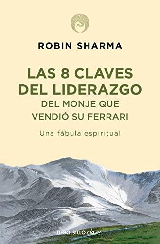 9788499086156: 8 claves del liderazgo del monje que vendio su Ferrari / Leadership Wisdom from the Monk Who Sold His Ferrari (Spanish Edition)
