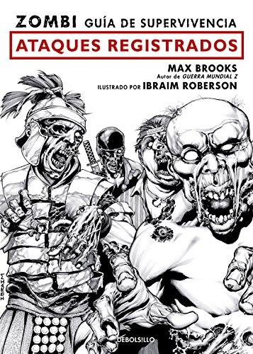 Zombi. Guía de supervivencia: Ataques registrados/The Zombie: Max Brooks