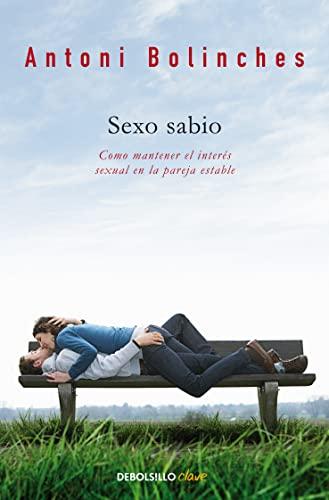 9788499086590: Sexo sabio: Cómo mantener el interés sexual en la pareja estable (CLAVE)
