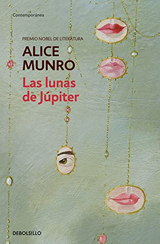 Las lunas de Júpiter / The Moons of Jupiter (Spanish Edition) (8499086667) by Alice Munro