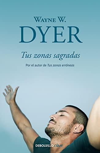 9788499086972: Tus zonas sagradas / Your Sacred Self (Spanish Edition)