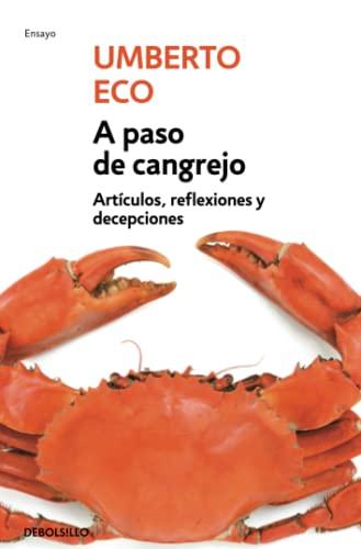 9788499087108: A paso de cangrejo. Articulos, reflexiones y decepciones (Spanish Edition)