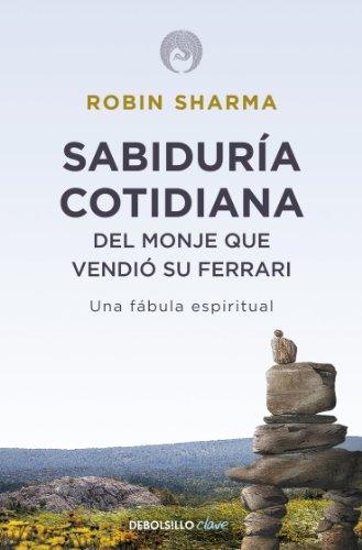 9788499087139: Sabiduría cotidiana del monje que vendió su Ferrari: Una fábula espiritual (CLAVE)