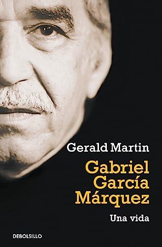 Gabriel García Márquez: Una vida (Ensayo | Literatura) (Spanish Edition) (9788499087160) by Martin, Gerald